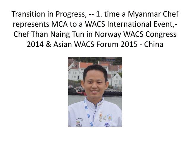 2 WACS Asia Myanmar Chefs 2014-2015 Report- Oliver 22.8.2015  - Copy_002